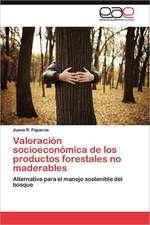 Valoracion Socioeconomica de Los Productos Forestales No Maderables:  Una Mirada Desde La Diferencia