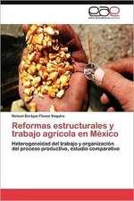 Reformas Estructurales y Trabajo Agricola En Mexico:  El Caso del Tabaco