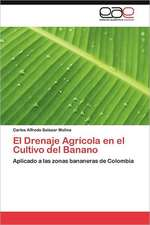 El Drenaje Agricola En El Cultivo del Banano