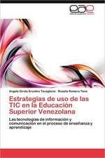 Estrategias de USO de Las Tic En La Educacion Superior Venezolana:  Una Necesidad de La Sociedad Cubana Actual