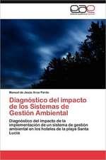 Diagnostico del Impacto de Los Sistemas de Gestion Ambiental:  Que Hay de Nuevo?