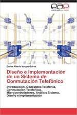 Diseno E Implementacion de Un Sistema de Conmutacion Telefonico:  Discapacidad y Universidad