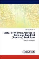 Status of Women Ascetics in Jaina and Buddhist (Sramana) Traditions