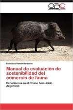 Manual de Evaluacion de Sostenibilidad del Comercio de Fauna:  Convencer y Persuadir a Traves de La Palabra