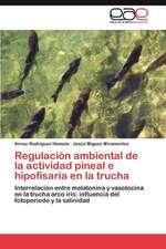 Regulacion Ambiental de La Actividad Pineal E Hipofisaria En La Trucha:  Estudi Taxonomic I Comparatiu. Volum 1