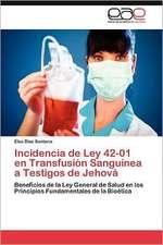 Incidencia de Ley 42-01 En Transfusion Sanguinea a Testigos de Jehova:  Elecciones y Democracia (1998-2010)
