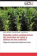 Estudio Sobre Poblaciones de Insectos En Maiz y Danos En Los Cultivos:  Un Cambio Necesario