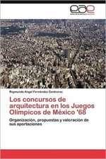 Los Concursos de Arquitectura En Los Juegos Olimpicos de Mexico '68:  Concordancias y Divergencias