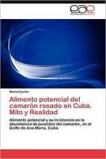 Alimento Potencial del Camaron Rosado En Cuba. Mito y Realidad:  Esperanzas y Peligros