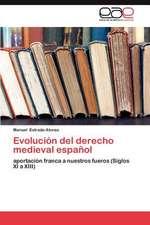 Evolucion del Derecho Medieval Espanol