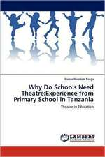 Why Do Schools Need Theatre: Experience from Primary School in Tanzania