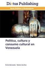 Política, cultura y consumo cultural en Venezuela