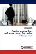 Gender quotas, firm performance and firm value