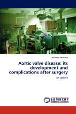 Aortic valve disease: its development and complications after surgery