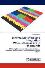 Schema Matching and Integration  When schemas are in thousands
