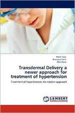 Transdermal Delivery a newer approach for treatment of hypertension