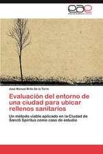 Evaluacion del Entorno de Una Ciudad Para Ubicar Rellenos Sanitarios:  Una Civilizacion Occidental E Hispanica