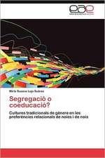 Segregacio O Coeducacio?:  Aproximacion a Unas Relaciones Controvertidas