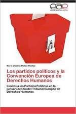 Los Partidos Politicos y La Convencion Europea de Derechos Humanos:  Descifrando Las Claves del Olvido