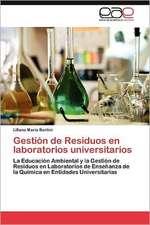 Gestion de Residuos En Laboratorios Universitarios:  Descifrando Las Claves del Olvido