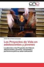 Los Proyectos de Vida En Adolescentes y Jovenes