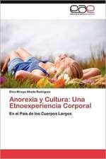 Anorexia y Cultura: Una Etnoexperiencia Corporal