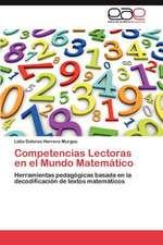 Competencias Lectoras En El Mundo Matematico:  Escenarios, Marcas y Estilos