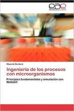 Ingenieria de Los Procesos Con Microorganismos:  Anturios