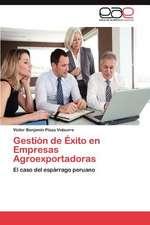 Gestion de Exito En Empresas Agroexportadoras:  Perspectiva de Genero