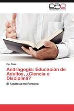 Andragogia:  Educacion de Adultos, Ciencia O Disciplina?