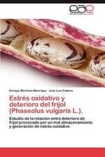 Estres Oxidativo y Deterioro del Frijol (Phaseolus Vulgaris L.).