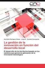 La Gestion de La Innovacion En Funcion del Desarrollo Local:  Fenomenologia En DOS Novelas