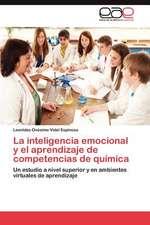 La Inteligencia Emocional y El Aprendizaje de Competencias de Quimica:  Actitud y Aptitud