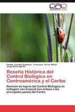 Resena Historica del Control Biologico En Centroamerica y El Caribe:  Actitud y Aptitud