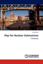 Ifep for Nuclear Submarines