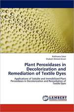 Plant Peroxidases in Decolorization and Remediation of Textile Dyes