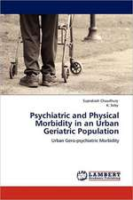 Psychiatric and Physical Morbidity in an Urban Geriatric Population