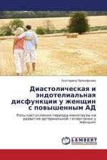 Diastolicheskaya i endotelial'naya disfunktsii u zhenshchin s povyshennym AD