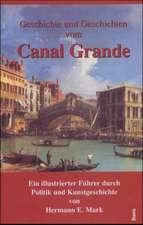Geschichte und Geschichten vom Canal Grande