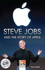 Steve Jobs and the Story of Apple, mit 1 Audio-CD. Level 4 (A2/B1)