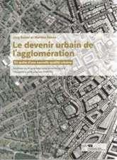 Le devenir urbain de l'agglomération