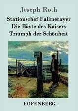 Stationschef Fallmerayer / Die Büste des Kaisers / Triumph der Schönheit