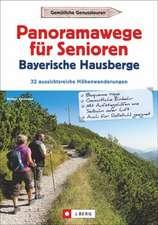 Panoramawege für Senioren Bayerische Hausberge