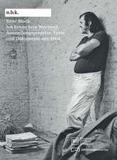 René Block:  Schriften Und Dokumente Seit 1964