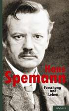 Hans Spemann:  Forschung Und Leben.