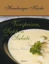 Hamburger Kuche:  Vorspeisen, Suppen Und Salate