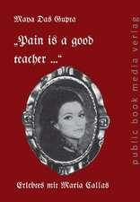 """Pain is a good teacher ..."""