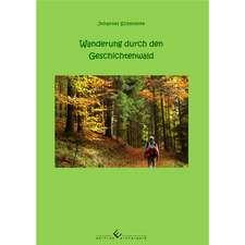 Wanderung durch den Geschichtenwald