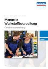 Manuelle Werkstoffbearbeitung - Gewindeherstellung