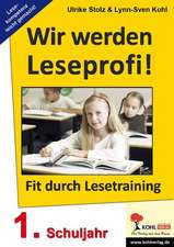 Wir werden Leseprofi - Fit durch Lesetraining! 1. Schuljahr